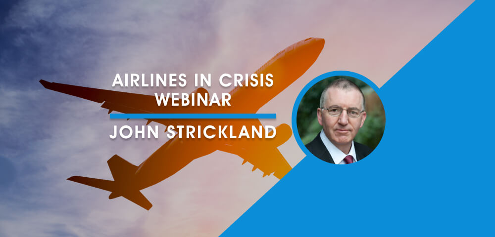 Airlines in Crisis: What is the Prognosis for the Aftermath of COVID-19? [WEBINAR]