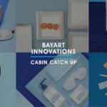 Cabin Catch Up: Bayart Innovations