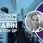 Cabin Catch Up: SkyTender Solutions
