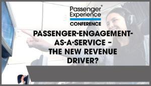 Passenger-engagement-as-a-service – the new revenue driver?