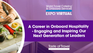A Career in Onboard Hospitality - Engaging and Inspiring Our Next Generation of Leaders